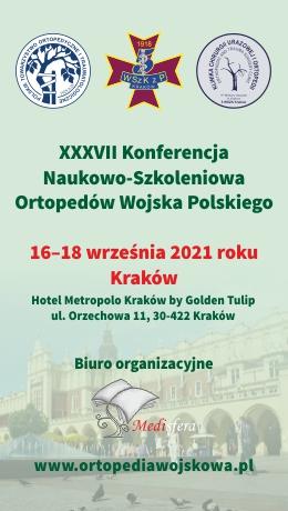 XXXVII Konferencja Naukowo-Szkoleniowa Ortopedów Wojska Polskiego (16-18.09.2021)
