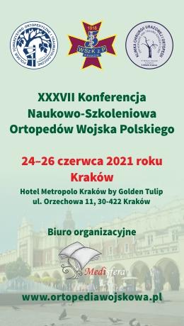 XXXVII Konferencja Naukowo-Szkoleniowa Ortopedów Wojska Polskiego (24-26.06.2021)